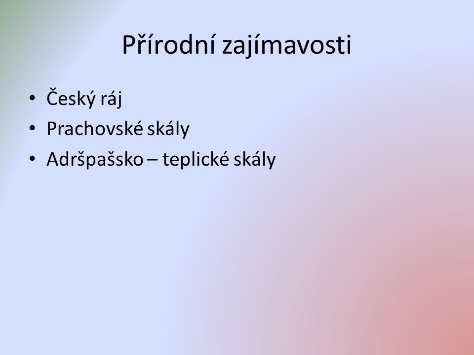 Přírodní zajímavosti Český ráj Prachovské skály Adršpašsko – teplické skály