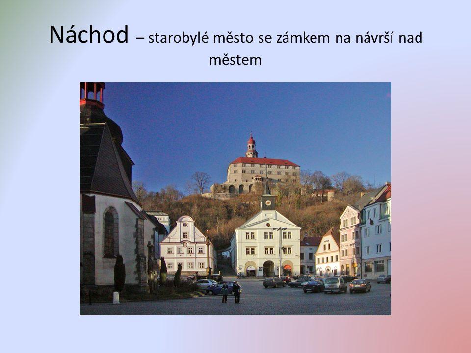 Náchod – starobylé město se zámkem na návrší nad městem