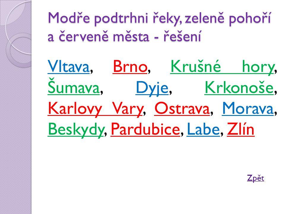 Modře podtrhni řeky, zeleně pohoří a červeně města - řešení Vltava, Brno, Krušné hory, Šumava, Dyje, Krkonoše, Karlovy Vary, Ostrava, Morava, Beskydy,
