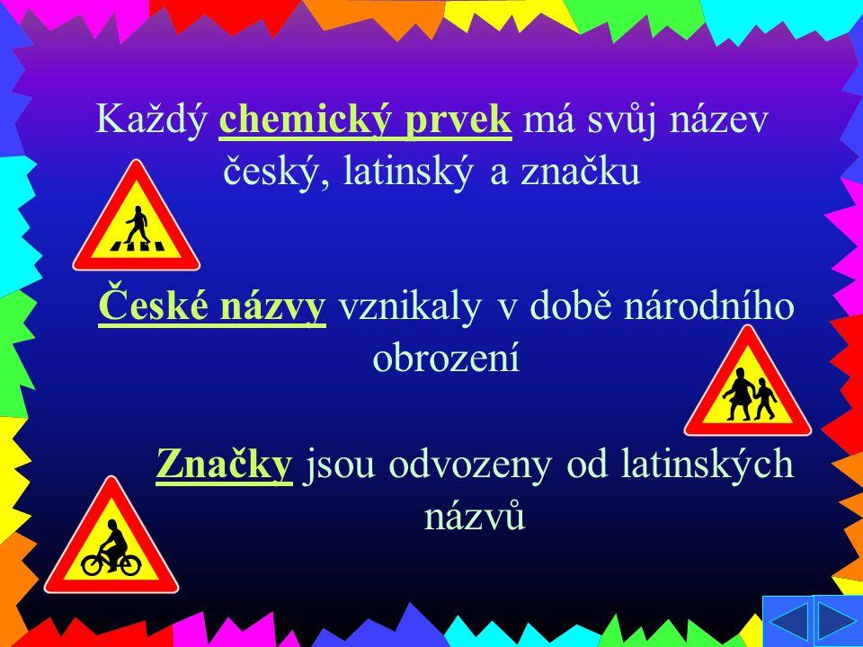 2.CHEMICKÉ PRVKY Přesně definován až ve 20.