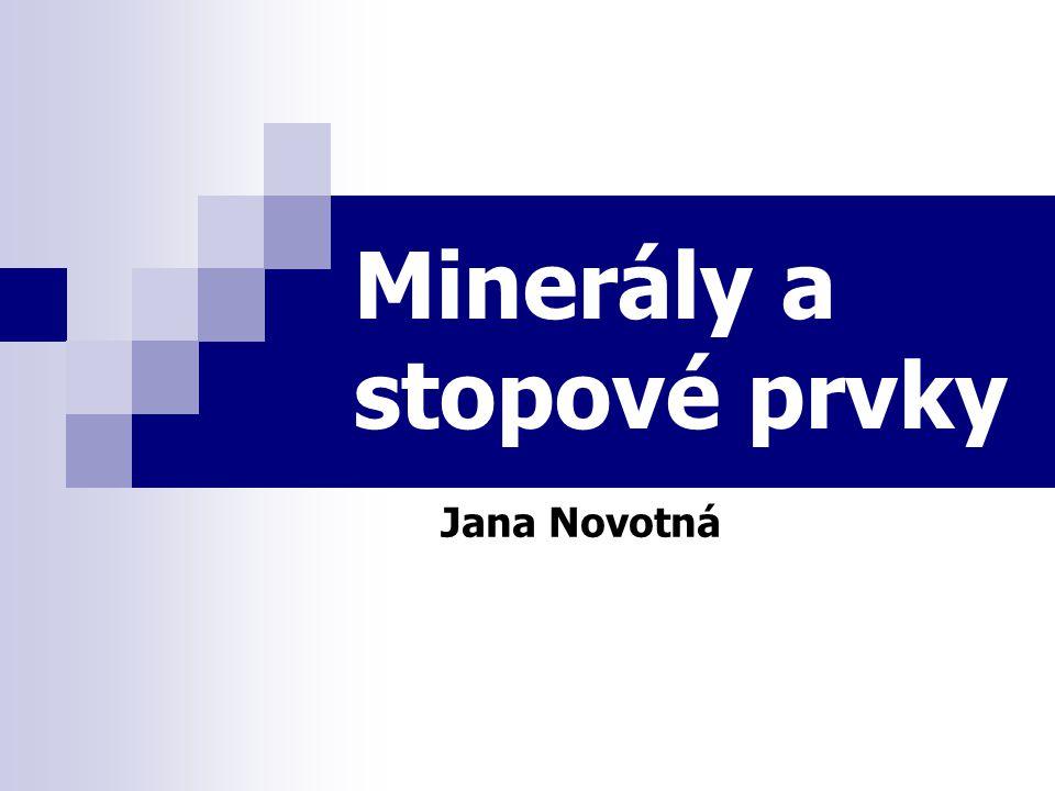 Minerály a stopové prvky Jana Novotná