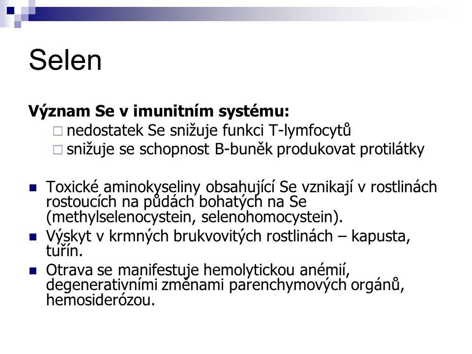 Selen Význam Se v imunitním systému:  nedostatek Se snižuje funkci T-lymfocytů  snižuje se schopnost B-buněk produkovat protilátky Toxické aminokyse