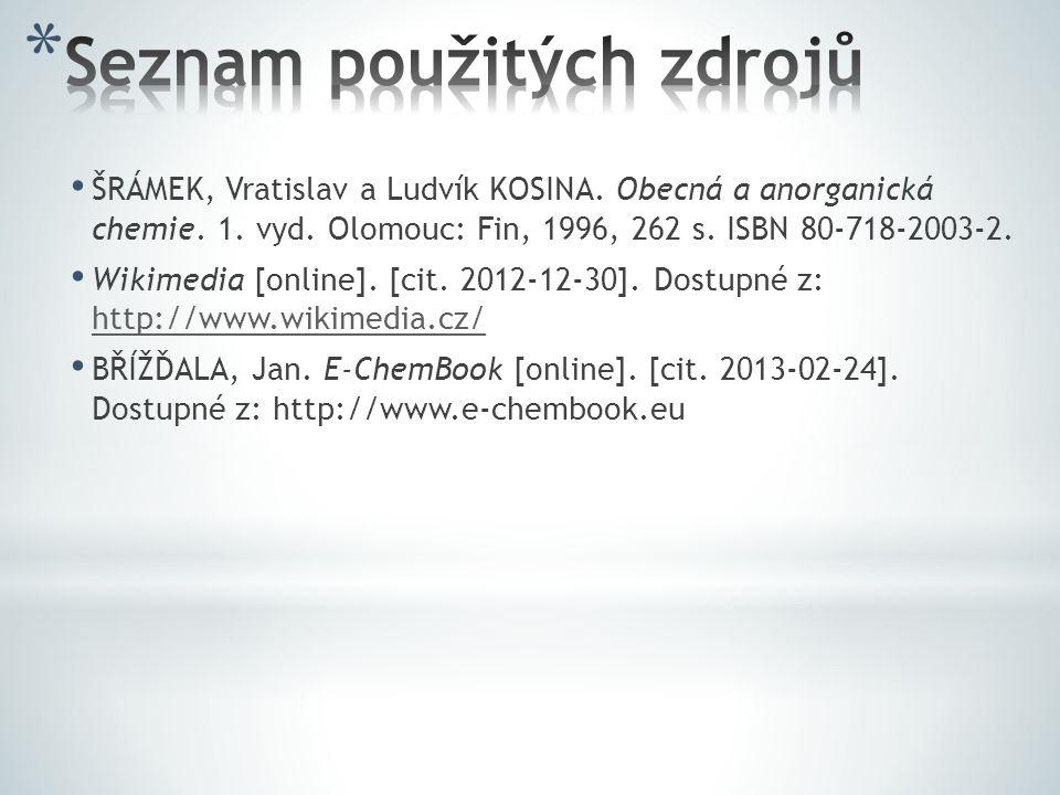 ŠRÁMEK, Vratislav a Ludvík KOSINA.Obecná a anorganická chemie.
