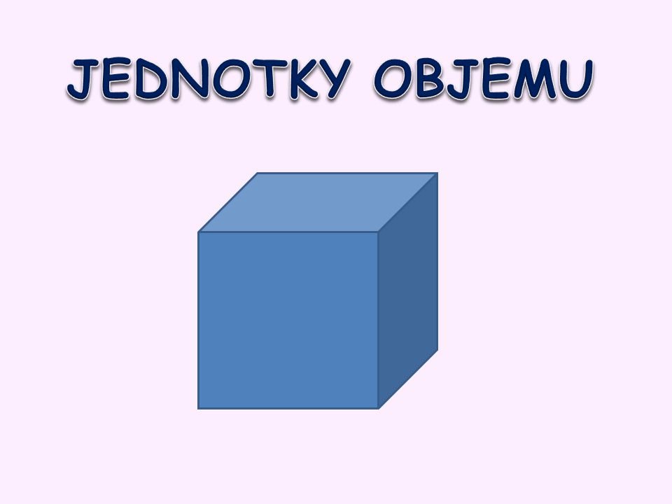 Fyzikální veličina objem se značí: V Základní jednotka objemu : krychlový metr, značka m³.