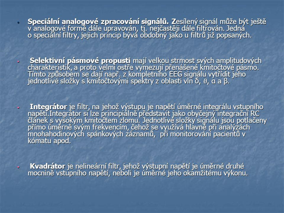 Speciální analogové zpracování signálů. Zesílený signál může být ještě v analogové formě dále upravován, tj. nejčastěji dále filtrován. Jedná o speciá
