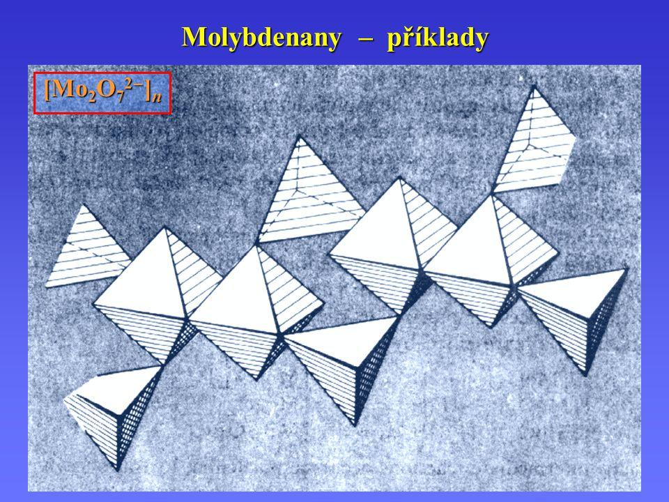 Molybdenany – příklady [Mo 2 O 7 2 – ] n