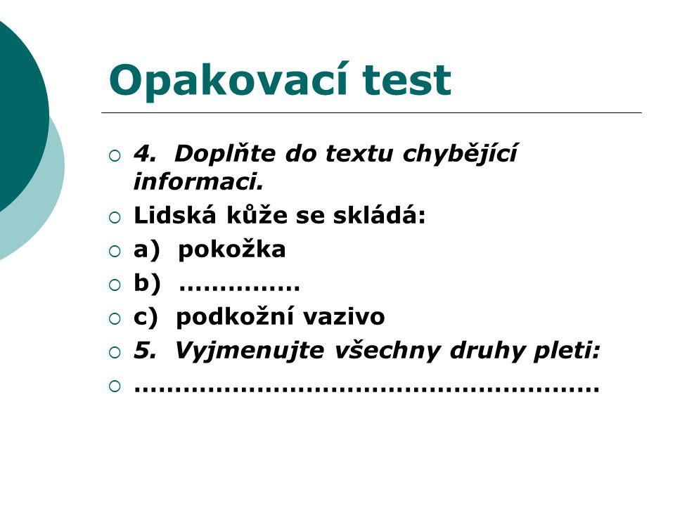 Opakovací test  4. Doplňte do textu chybějící informaci.