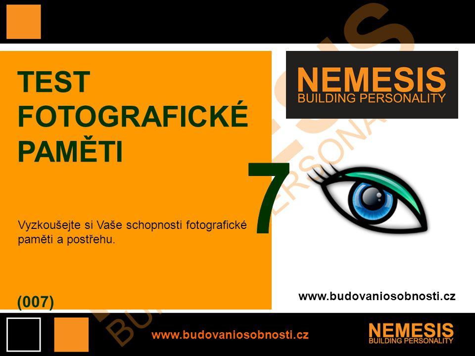 www.budovaniosobnosti.cz TEST FOTOGRAFICKÉ PAMĚTI (007) Vyzkoušejte si Vaše schopnosti fotografické paměti a postřehu.