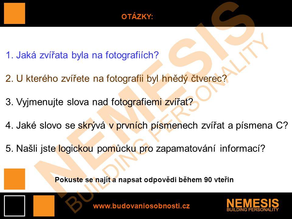 www.budovaniosobnosti.cz OTÁZKY: 1. Jaká zvířata byla na fotografiích.