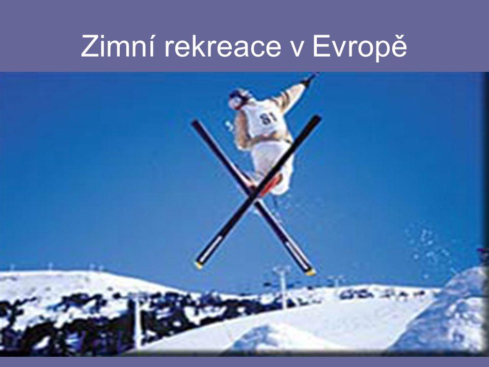 Evropa = vhodné podmínky pro - extrémní - závodní - náročnou - turistickou úroveň zimních aktivit evropské velehory : Skandinávie ( N, Š, F) Alpy - Francie ( Savojské ) Alpy - Švýcarsko ( Bernské, Wallis ) Alpy - Rakousko ( Taury, Tyrolské...) Alpy - Itálie ( Dolomity ) Alpy - Slovinsko ( Julské ) Karpaty - Slovensko ( Tatry ) Pyreneje - Fr / Šp