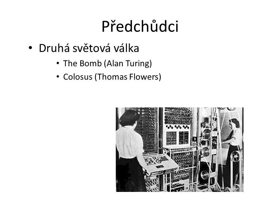 Předchůdci Druhá světová válka The Bomb (Alan Turing) Colosus (Thomas Flowers)