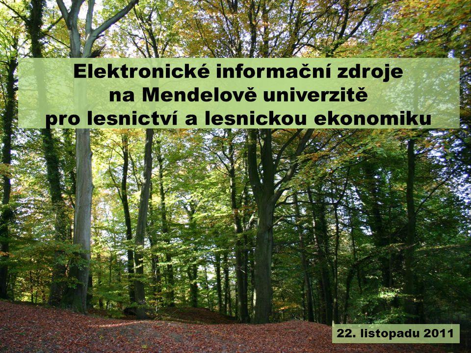 Elektronické informační zdroje na Mendelově univerzitě pro lesnictví a lesnickou ekonomiku 22.