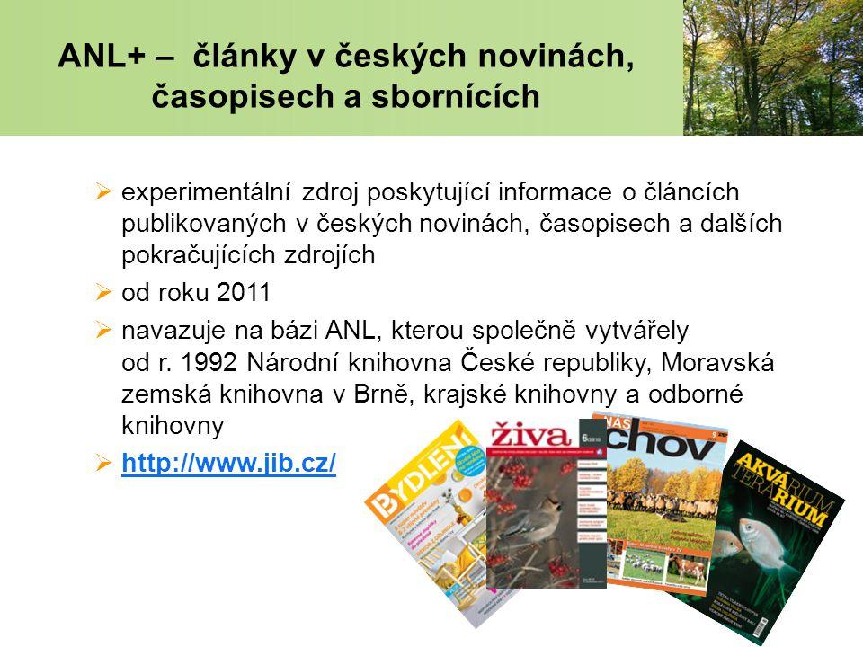 ANL+ – články v českých novinách, časopisech a sbornících  experimentální zdroj poskytující informace o článcích publikovaných v českých novinách, časopisech a dalších pokračujících zdrojích  od roku 2011  navazuje na bázi ANL, kterou společně vytvářely od r.