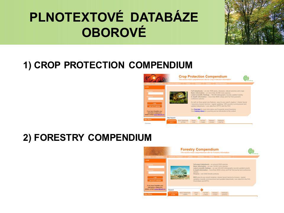 PLNOTEXTOVÉ DATABÁZE OBOROVÉ 1) CROP PROTECTION COMPENDIUM 2) FORESTRY COMPENDIUM