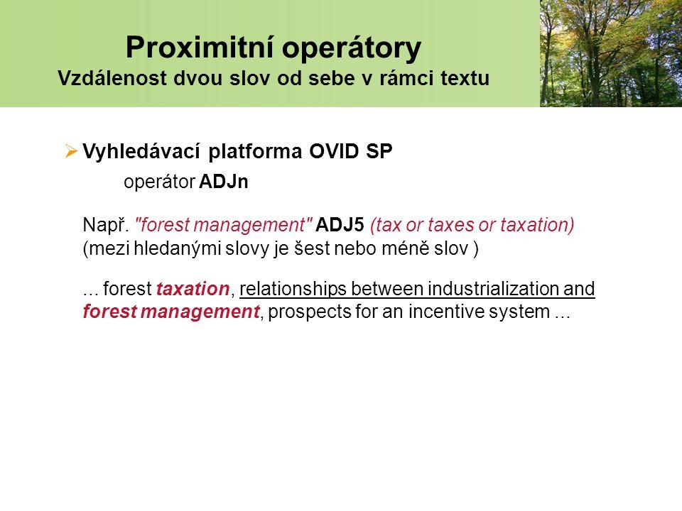  Vyhledávací platforma OVID SP operátor ADJn Např.