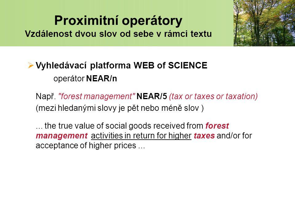  Vyhledávací platforma WEB of SCIENCE operátor NEAR/n Např.