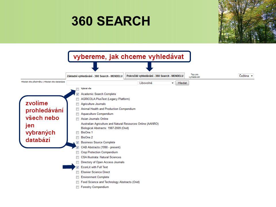vybereme, jak chceme vyhledávat zvolíme prohledávání všech nebo jen vybraných databází 360 SEARCH