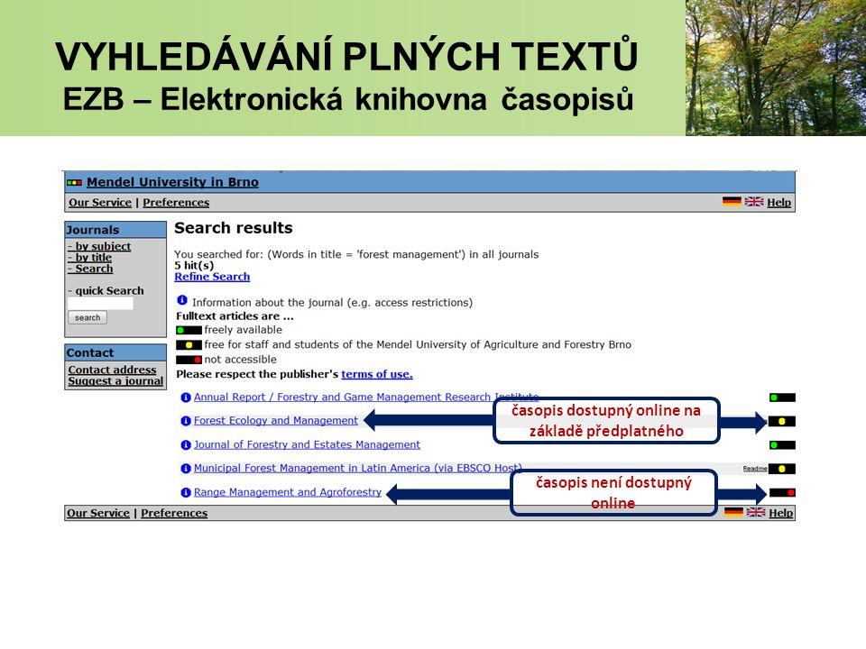 časopis dostupný online na základě předplatného časopis není dostupný online VYHLEDÁVÁNÍ PLNÝCH TEXTŮ EZB – Elektronická knihovna časopisů