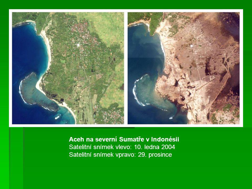 Banda Aceh v Indonésii Satelitní snímek vlevo: 10.