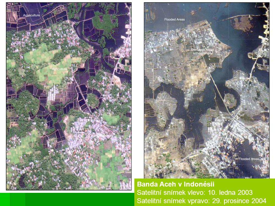Aceh na severní Sumatře v Indonésii Satelitní snímek vlevo: 10.