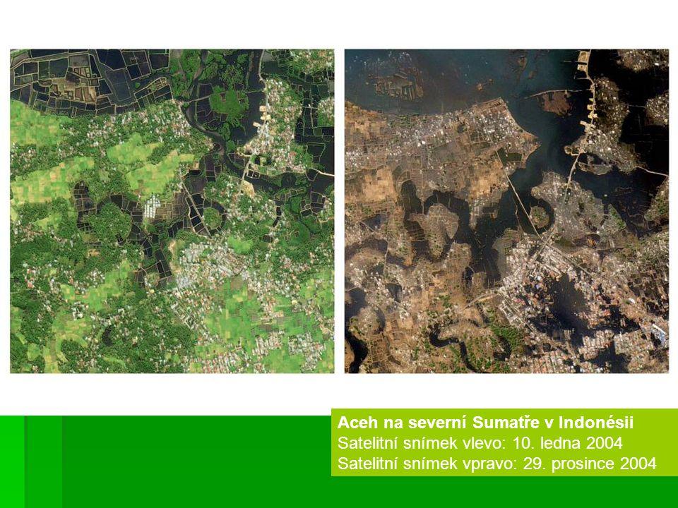 Khao Lak v jižním Thajsku Satelitní snímek vlevo: 13.