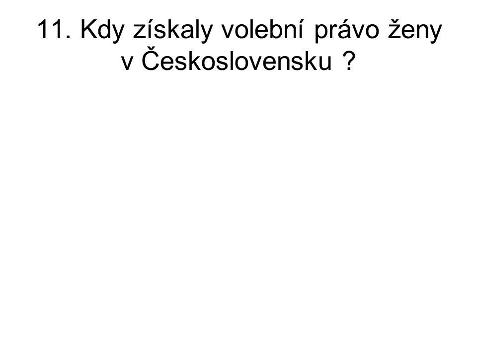 11. Kdy získaly volební právo ženy v Československu