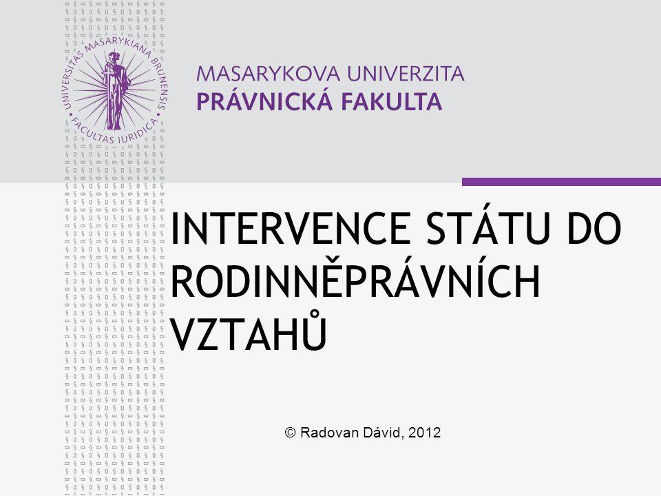 INTERVENCE STÁTU DO RODINNĚPRÁVNÍCH VZTAHŮ © Radovan Dávid, 2012