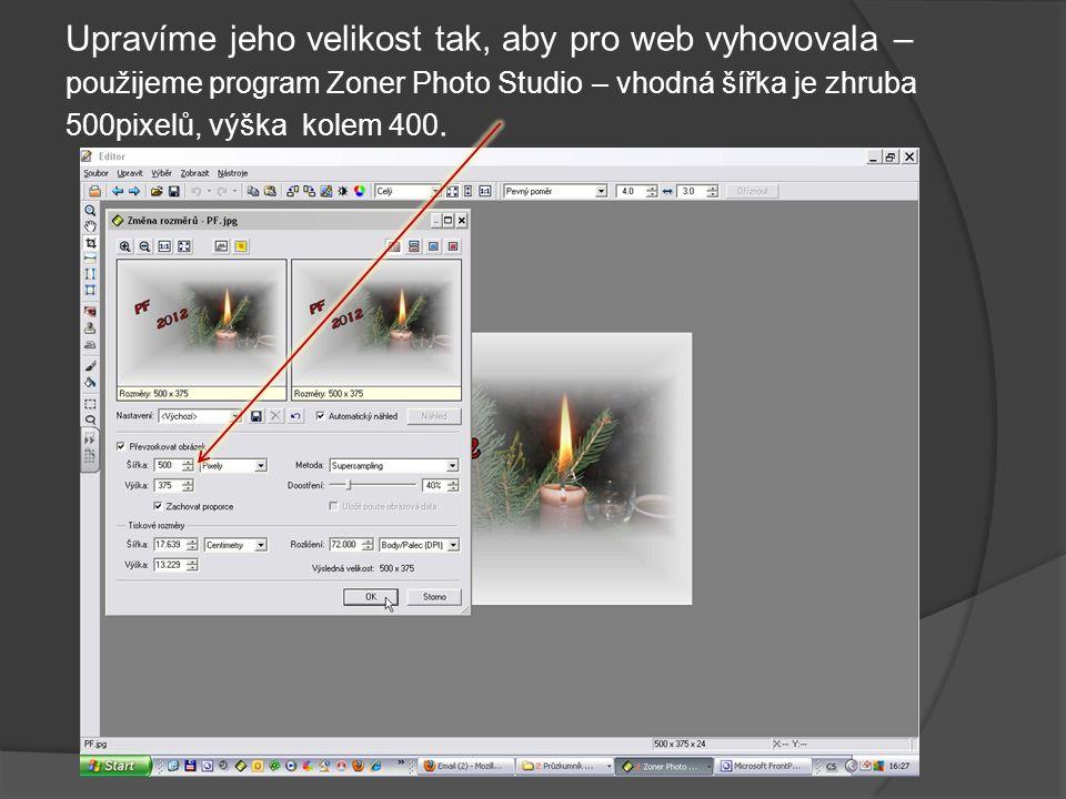 Upravíme jeho velikost tak, aby pro web vyhovovala – použijeme program Zoner Photo Studio – vhodná šířka je zhruba 500pixelů, výška kolem 400.