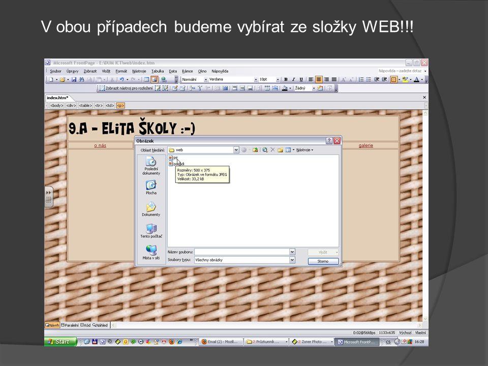 V obou případech budeme vybírat ze složky WEB!!!