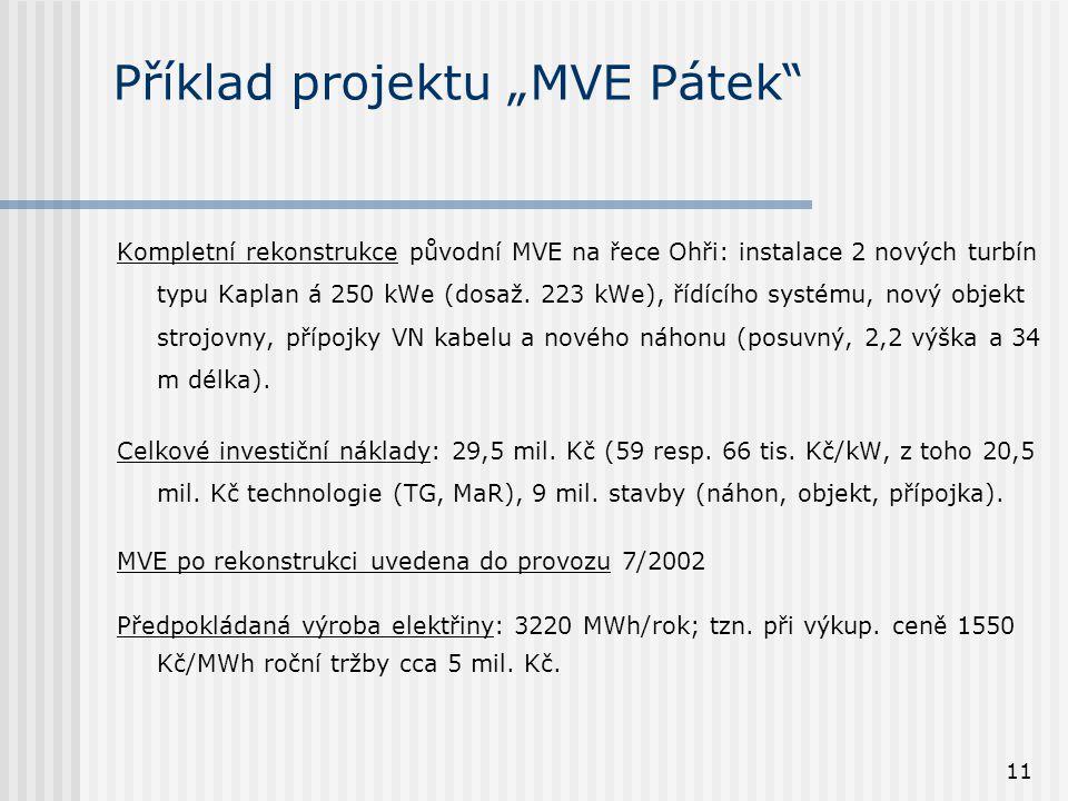 """11 Příklad projektu """"MVE Pátek Kompletní rekonstrukce původní MVE na řece Ohři: instalace 2 nových turbín typu Kaplan á 250 kWe (dosaž."""