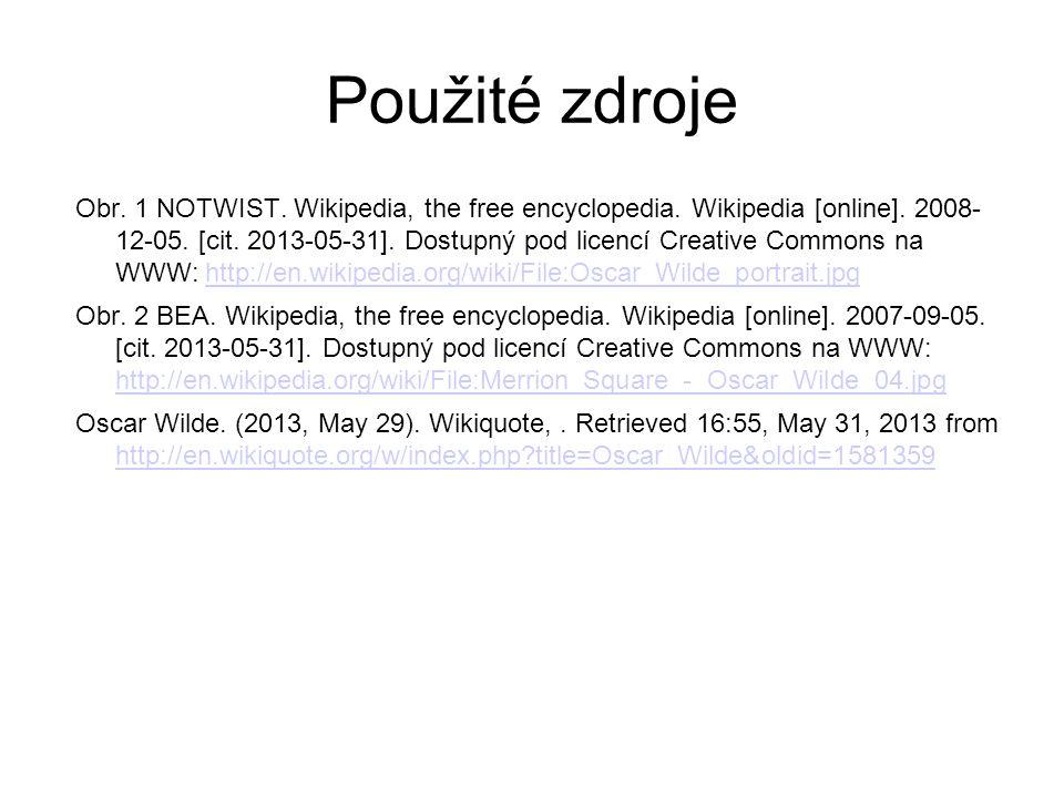 Použité zdroje Obr. 1 NOTWIST. Wikipedia, the free encyclopedia. Wikipedia [online]. 2008- 12-05. [cit. 2013-05-31]. Dostupný pod licencí Creative Com