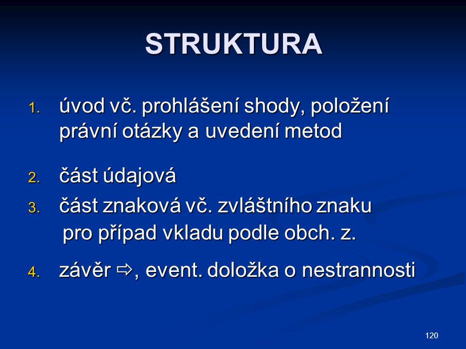 120 STRUKTURA 1.úvod vč. prohlášení shody, položení právní otázky a uvedení metod 2.