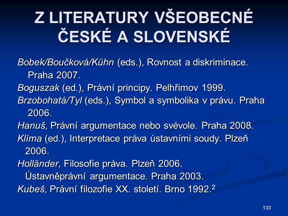 133 Z LITERATURY VŠEOBECNÉ ČESKÉ A SLOVENSKÉ Bobek/Boučková/Kühn (eds.), Rovnost a diskriminace.