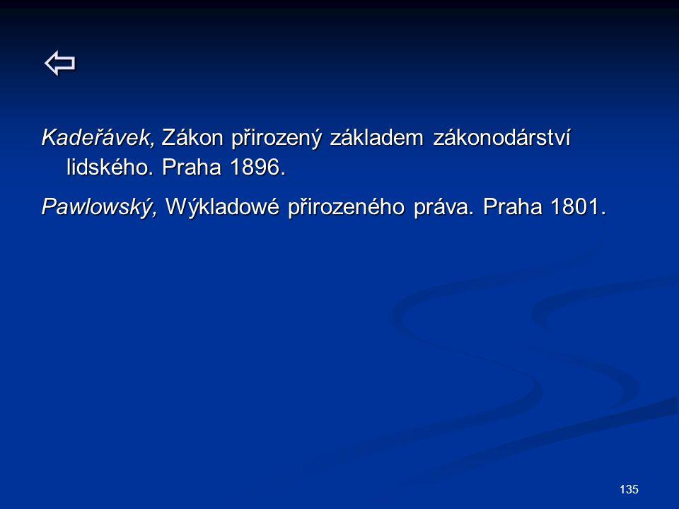 135  Kadeřávek, Zákon přirozený základem zákonodárství lidského.