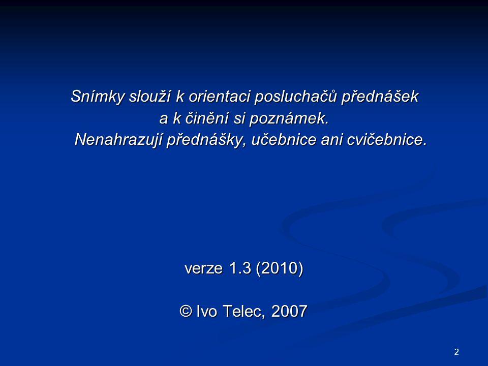 13 SPRÁVNÁ VĚDECKÁ PRAXE Požadavek správné (dobré) vědecké Požadavek správné (dobré) vědecké praxe, viz zásady ap.
