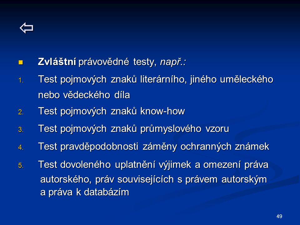 49  Zvláštní právovědné testy, např.: Zvláštní právovědné testy, např.: 1.