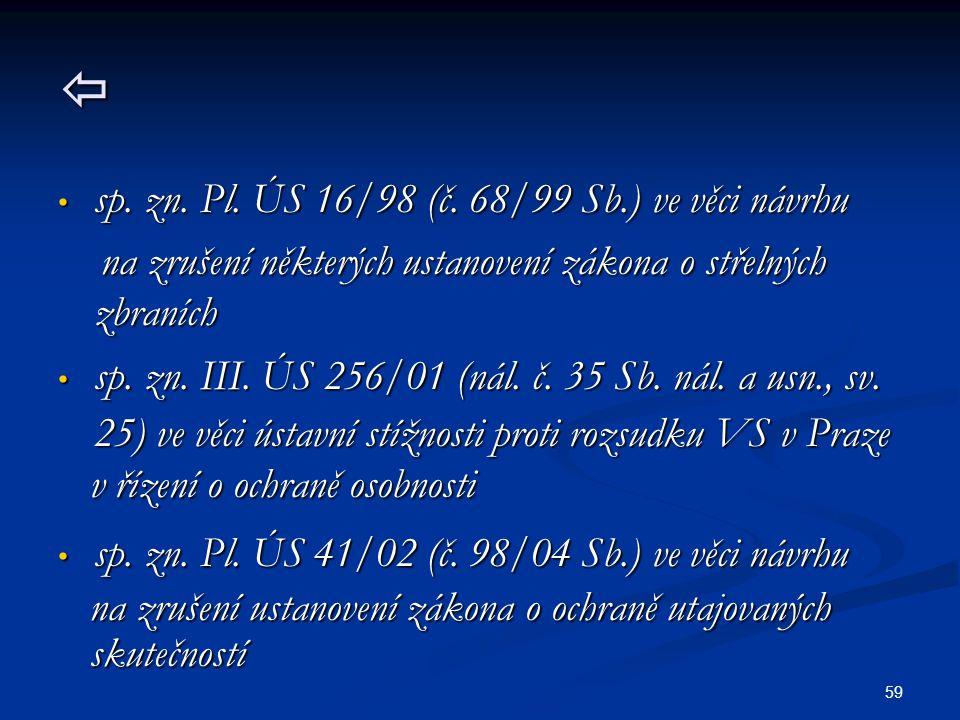 59  sp.zn. Pl. ÚS 16/98 (č. 68/99 Sb.) ve věci návrhu sp.