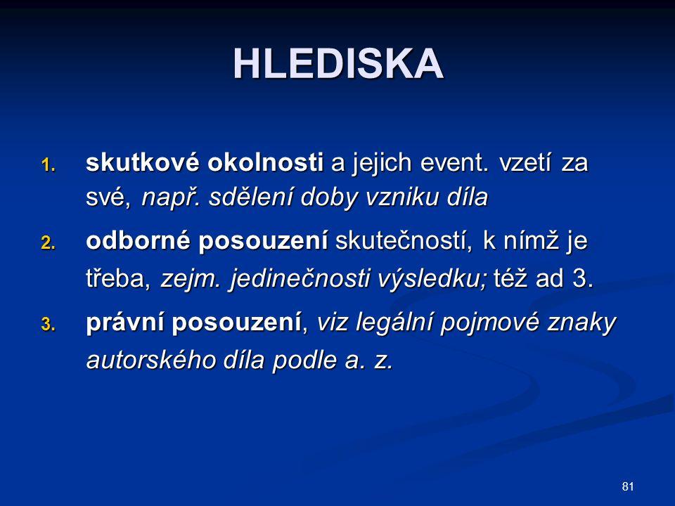 81 HLEDISKA 1.skutkové okolnosti a jejich event. vzetí za své, např.
