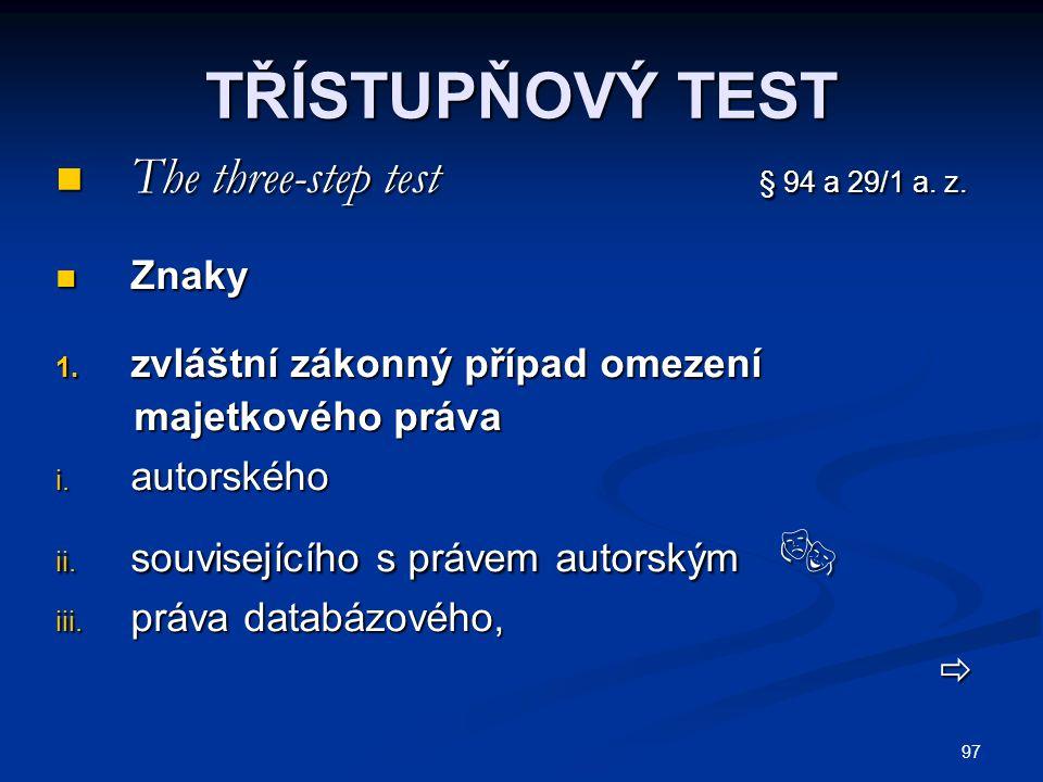 97 TŘÍSTUPŇOVÝ TEST The three-step test § 94 a 29/1 a.