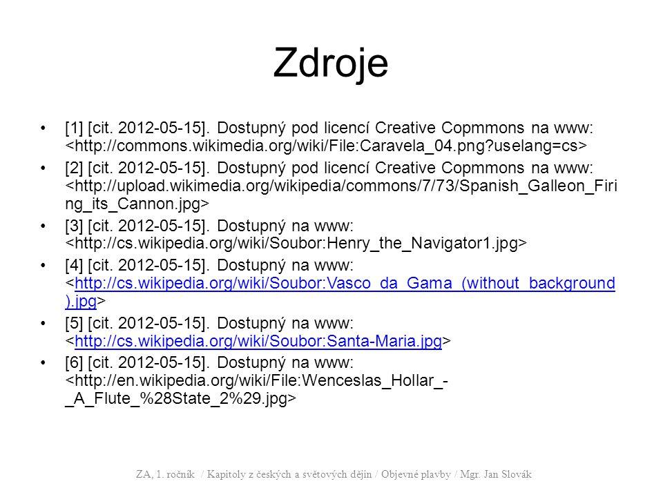 Zdroje [1] [cit.2012-05-15]. Dostupný pod licencí Creative Copmmons na www: [2] [cit.