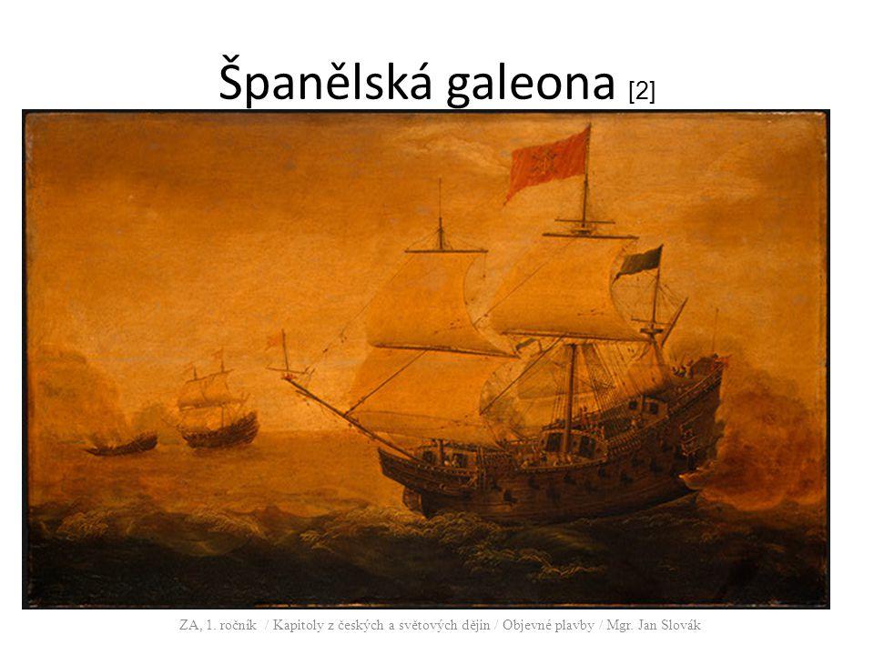 Španělská galeona [2] ZA, 1. ročník / Kapitoly z českých a světových dějin / Objevné plavby / Mgr. Jan Slovák