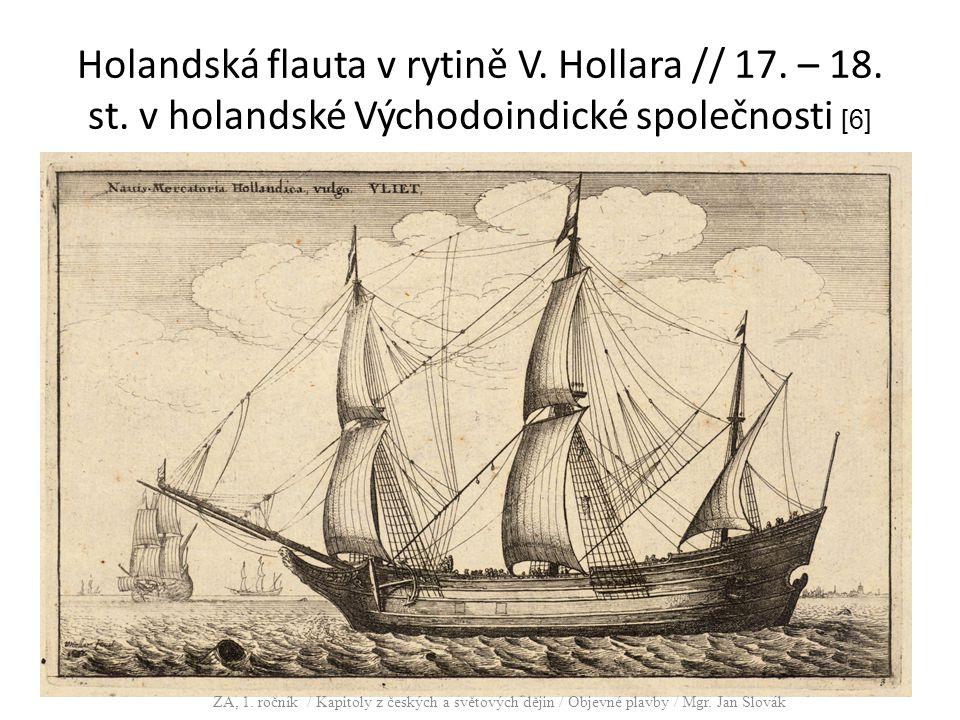Holandská flauta v rytině V.Hollara // 17. – 18. st.