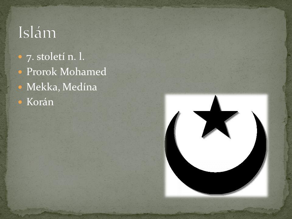 7. století n. l. Prorok Mohamed Mekka, Medína Korán