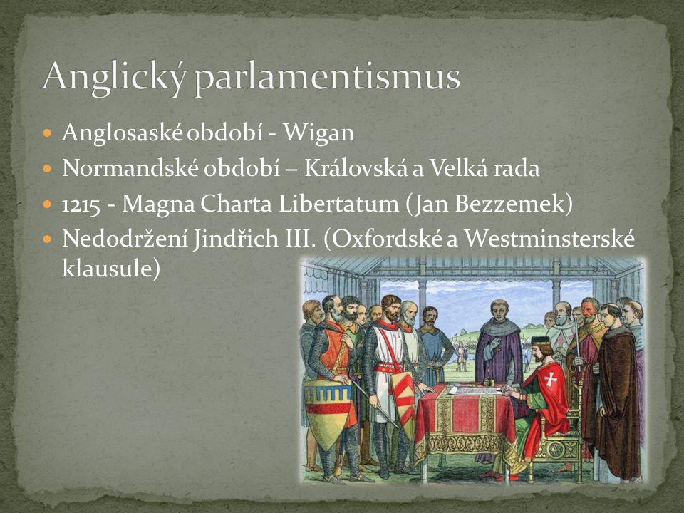 Anglosaské období - Wigan Normandské období – Královská a Velká rada 1215 - Magna Charta Libertatum (Jan Bezzemek) Nedodržení Jindřich III.