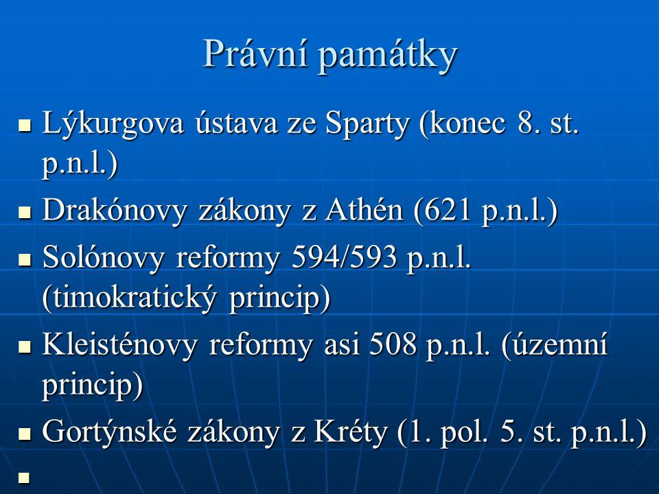 Právní památky Lýkurgova ústava ze Sparty (konec 8. st. p.n.l.) Lýkurgova ústava ze Sparty (konec 8. st. p.n.l.) Drakónovy zákony z Athén (621 p.n.l.)