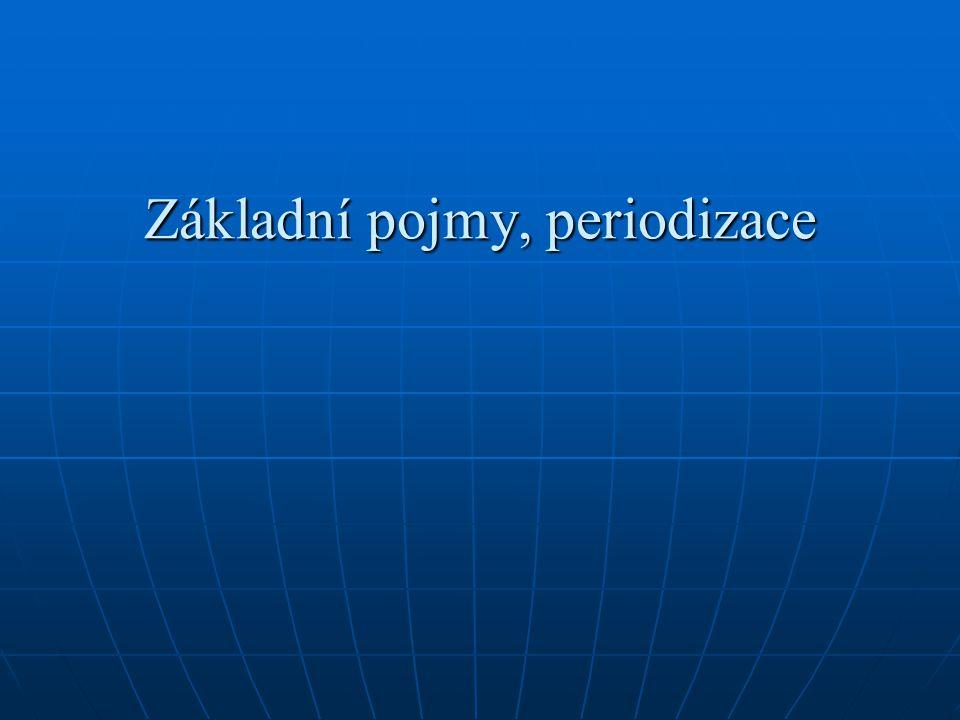 Základní pojmy, periodizace