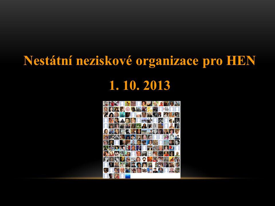 Nestátní neziskové organizace pro HEN 1. 10. 2013
