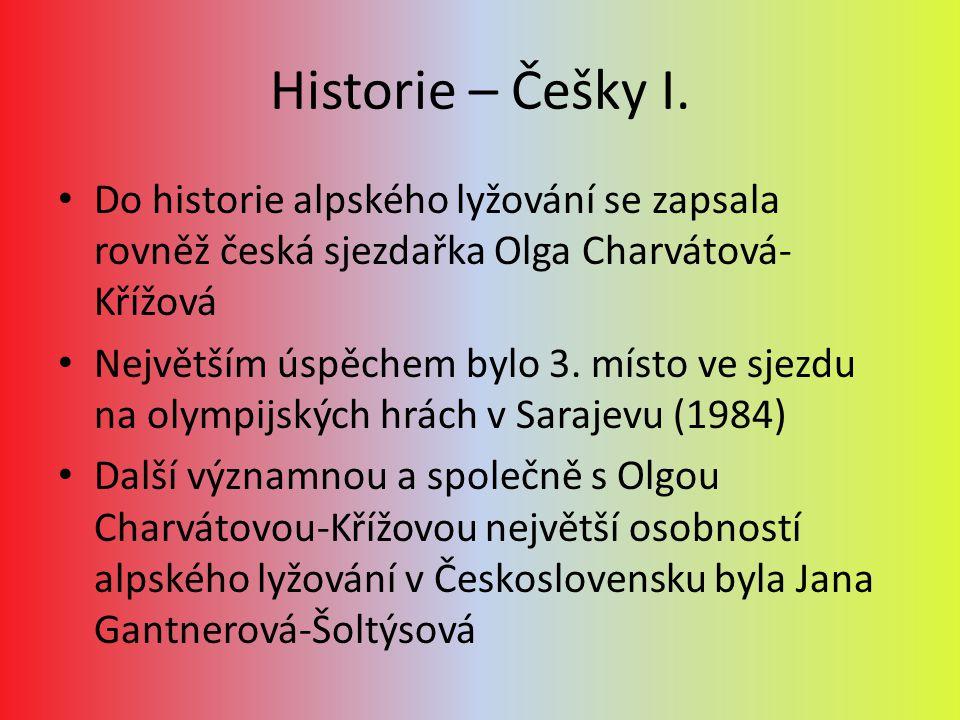 Historie – Češky I. Do historie alpského lyžování se zapsala rovněž česká sjezdařka Olga Charvátová- Křížová Největším úspěchem bylo 3. místo ve sjezd