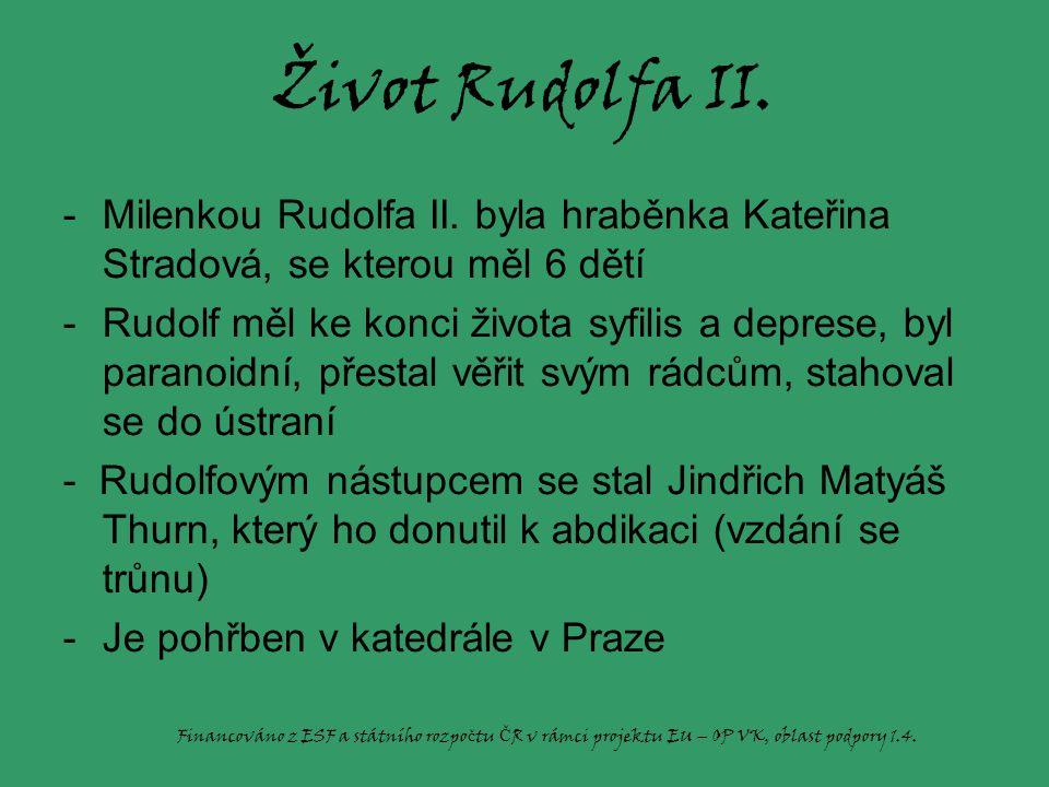 Život Rudolfa II.-Milenkou Rudolfa II.