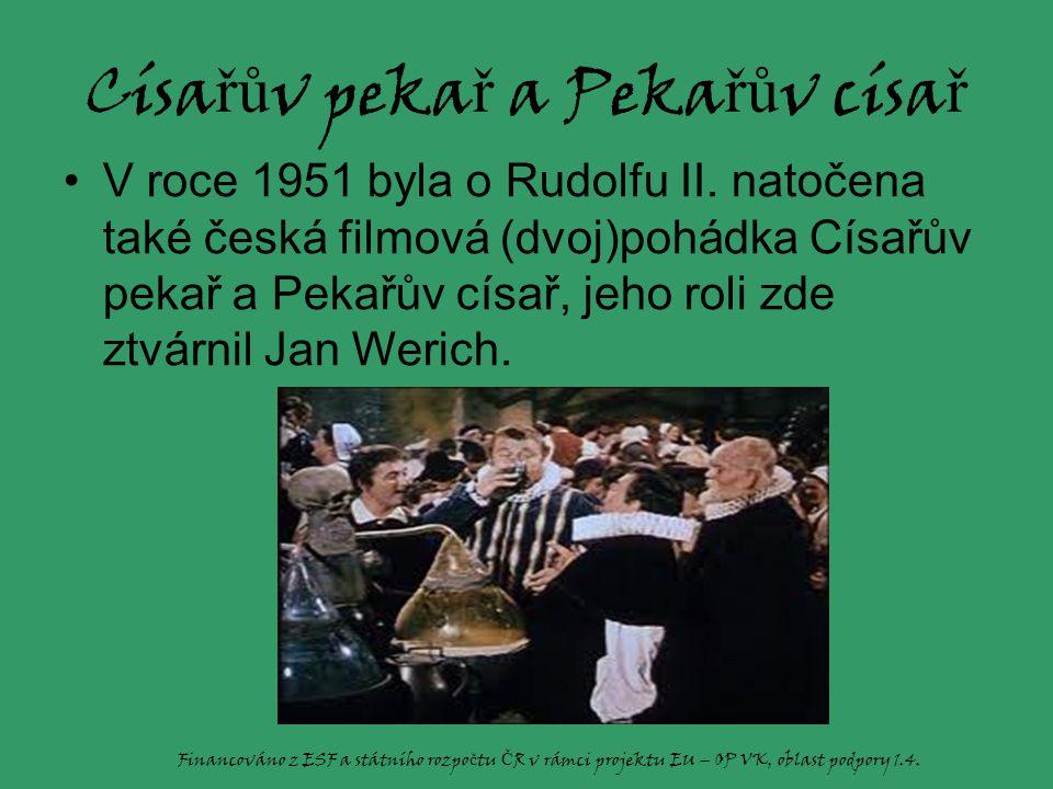 Císa řů v peka ř a Peka řů v císa ř V roce 1951 byla o Rudolfu II.